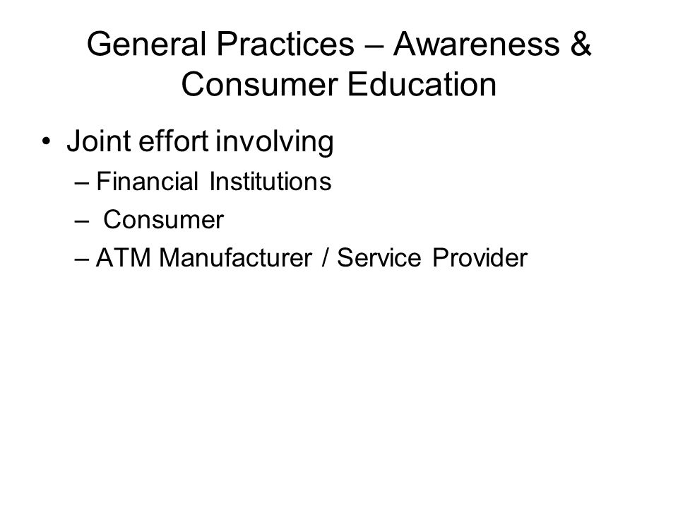 General Practices – Awareness & Consumer Education
