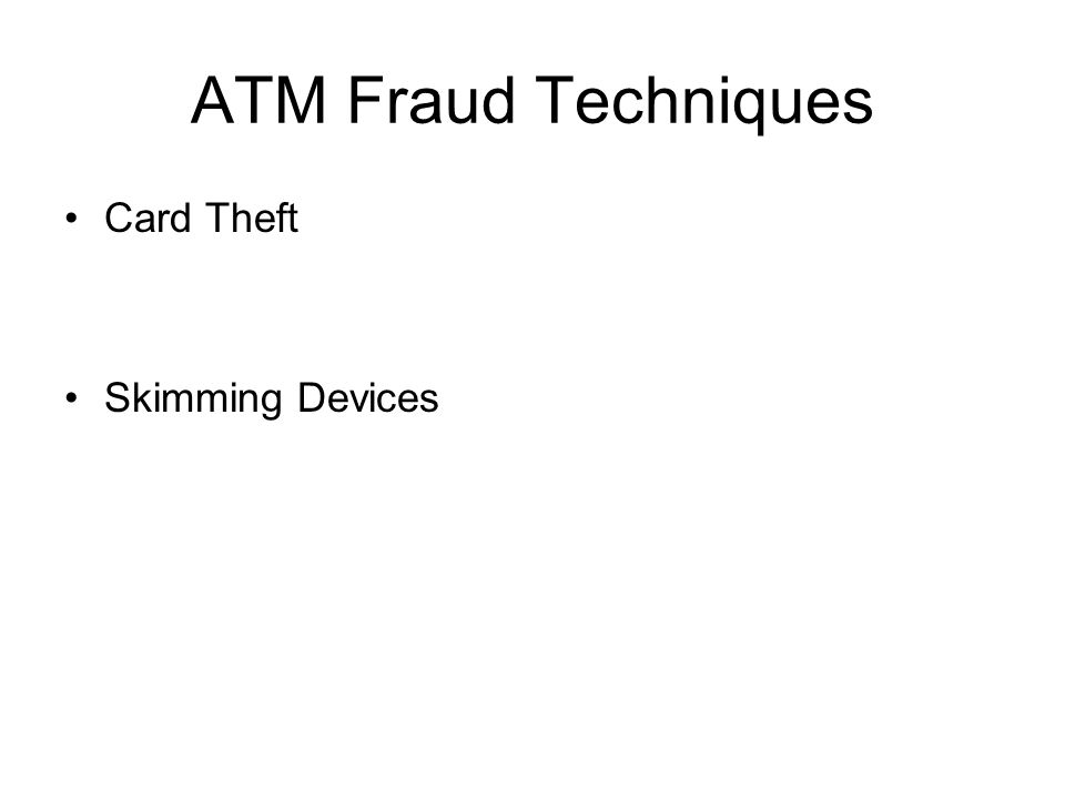 ATM Fraud Techniques Card Theft Skimming Devices