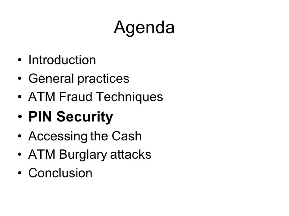 Agenda PIN Security Introduction General practices