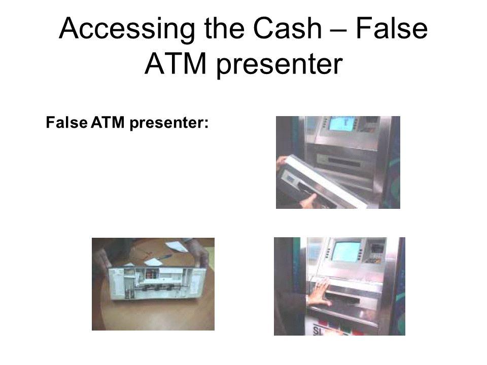 Accessing the Cash – False ATM presenter