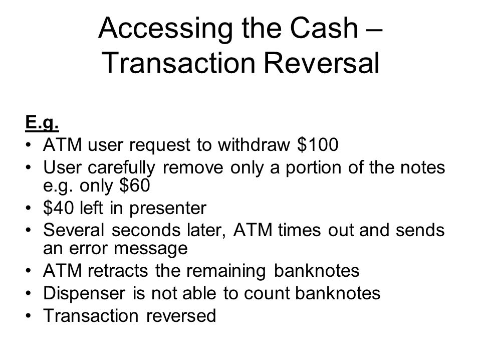 Accessing the Cash – Transaction Reversal