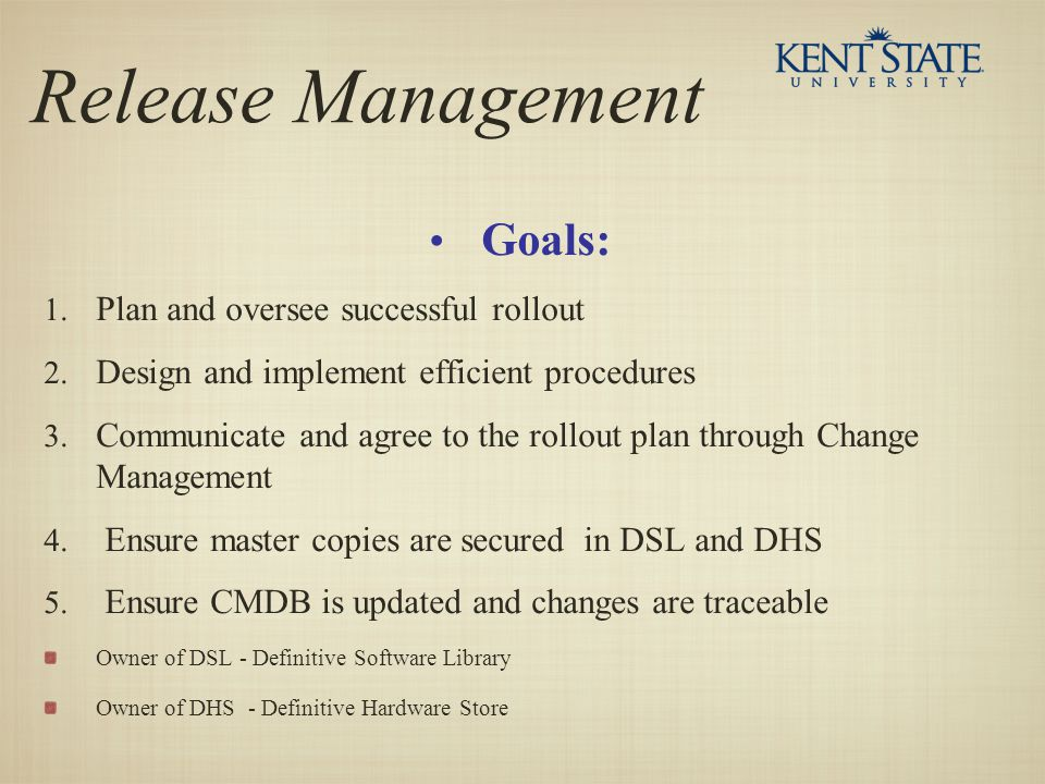 Release Management Goals: Plan and oversee successful rollout