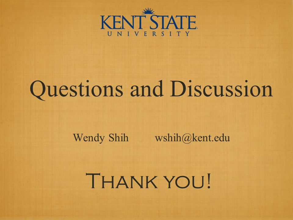 Questions and Discussion Wendy Shih