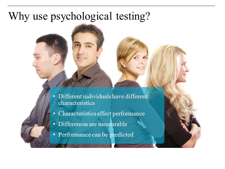 Why use psychological testing