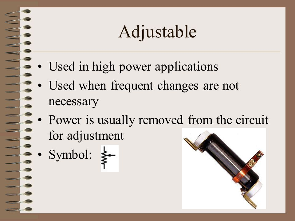 Adjustable Used in high power applications