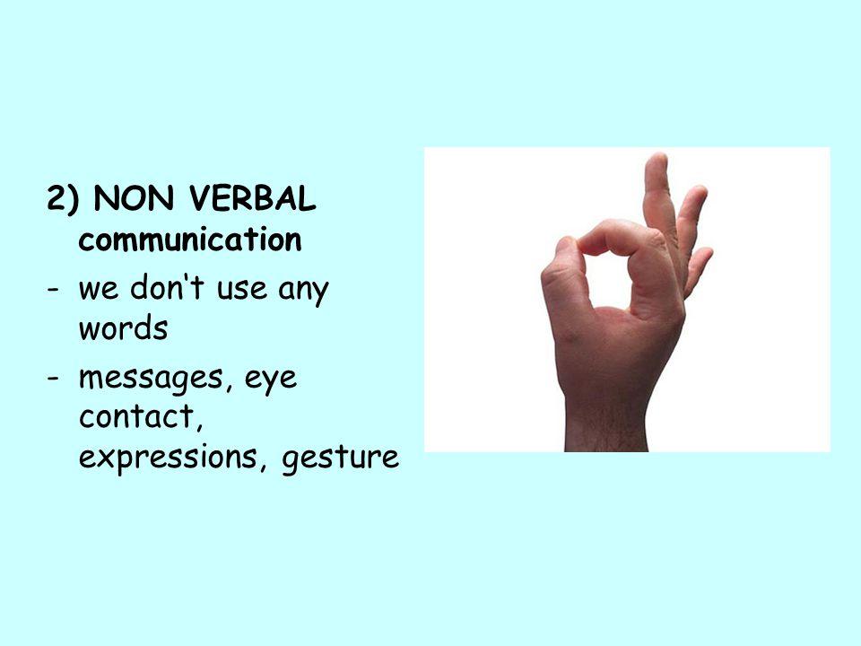 2) NON VERBAL communication