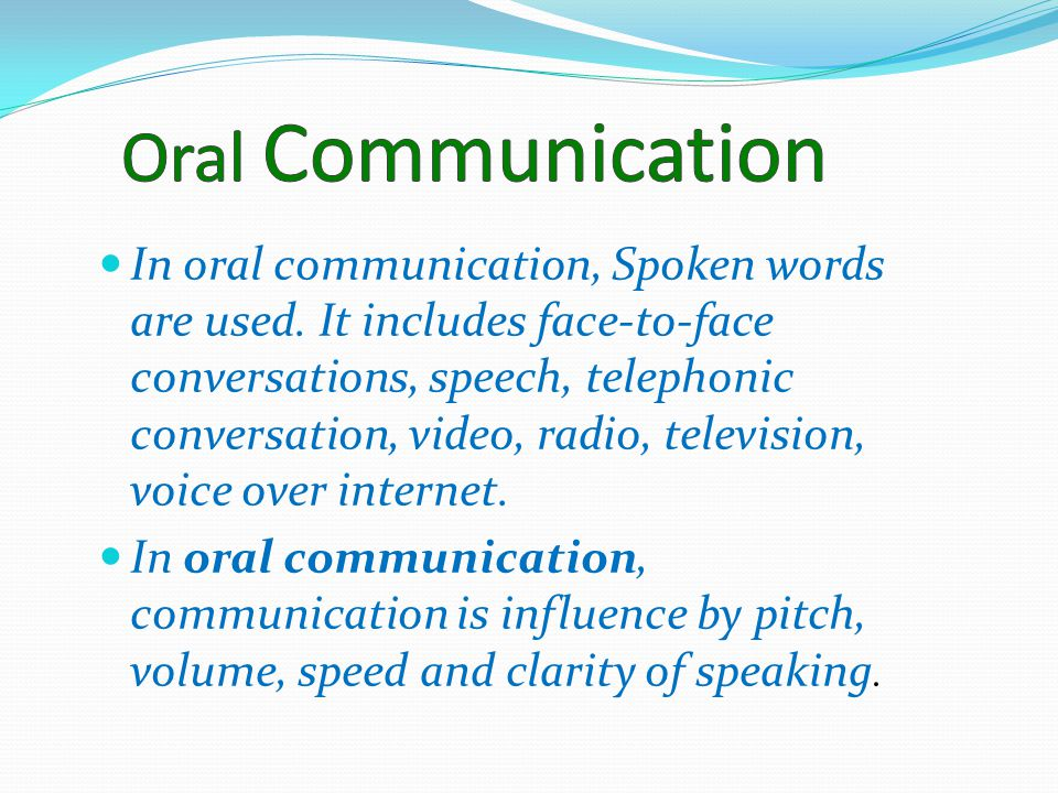 speech and oral communication Oral communication is an important means of communicating in business, academic settings and elsewhere oral communication also deals with working with others.
