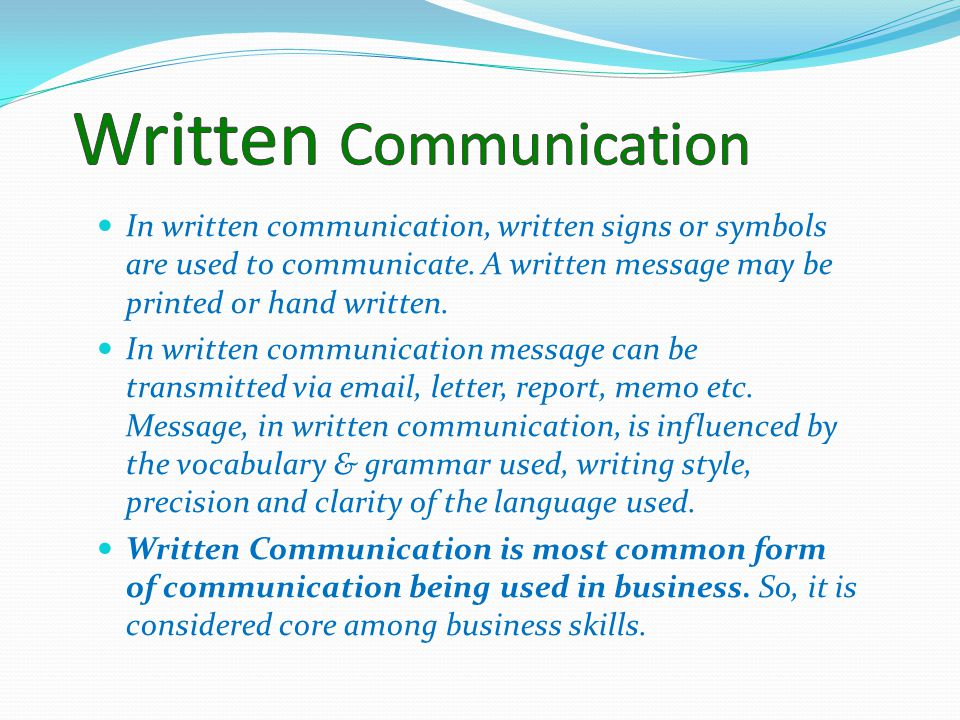 writing as a form of communication Writing is a form of communication that allows students to put their feelings and ideas on paper, to organize their knowledge and beliefs into convincing arguments, and to convey meaning through well-constructed text in its most advanced form, written expression can be as vivid as a work of art as .