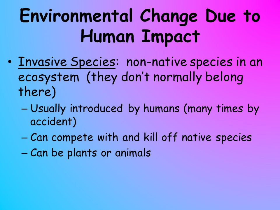 the impact of environmental changes on humans and other species Climate change refers to any change in the environment due to human activities or as a result of natural processes plants and animals are sensitive to fluctuations in temperature and climate in the past, climate has varied considerably within short time scales evidence from fossils and paleobiological studies have indicated that these periods of rapid climate change.
