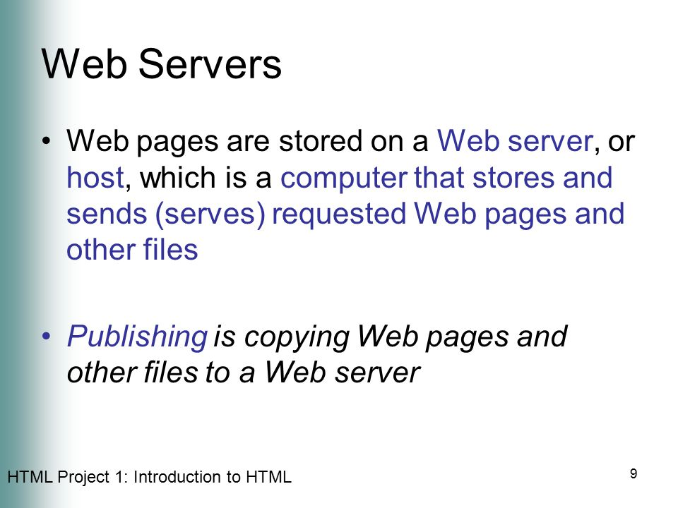 Web Servers Web pages are stored on a Web server, or host, which is a computer that stores and sends (serves) requested Web pages and other files.