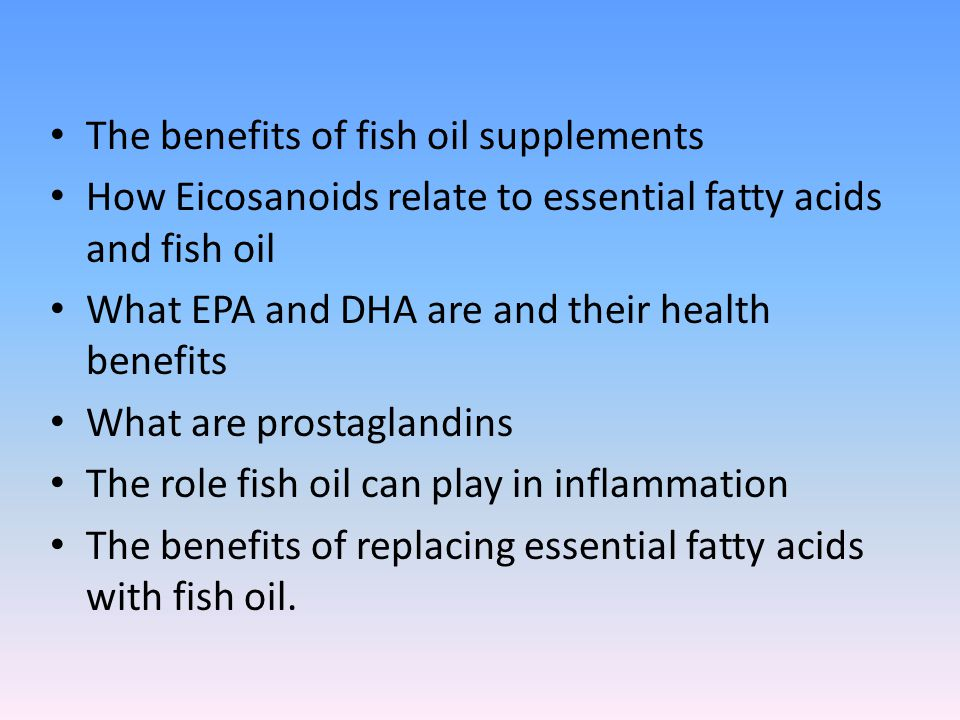 Fish oils and eicosanoids ppt video online download for Benefits of fish oil supplements