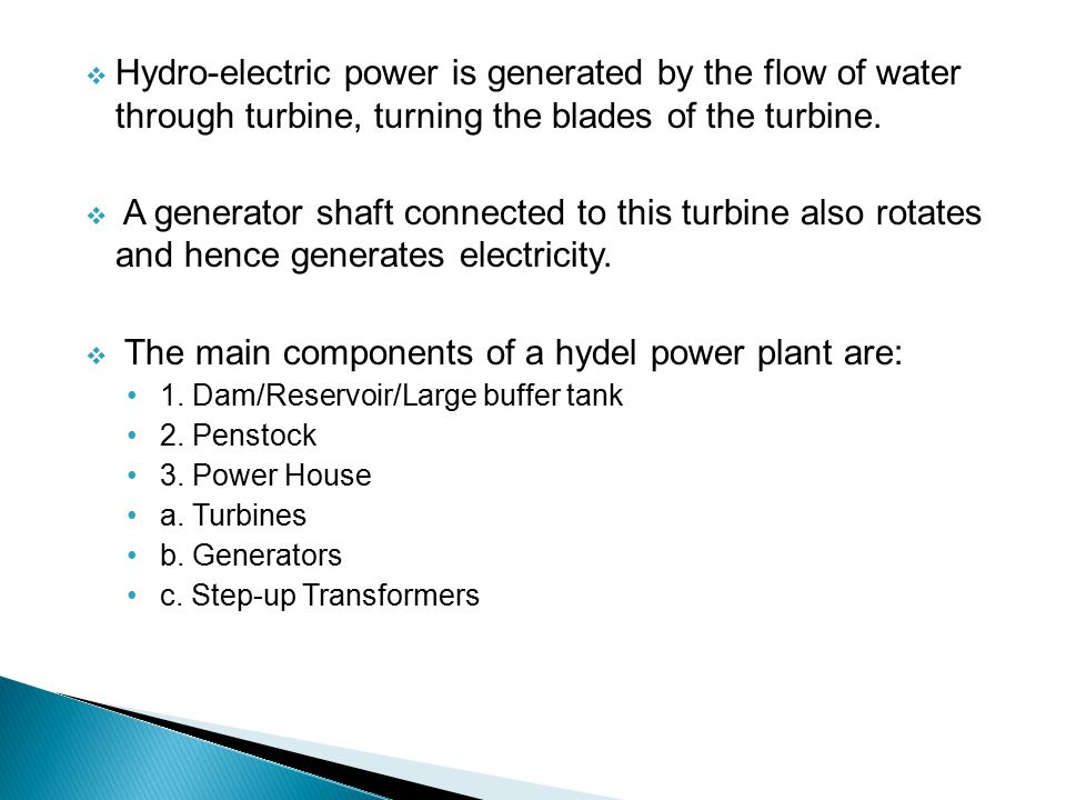 The main components of a hydel power plant are: