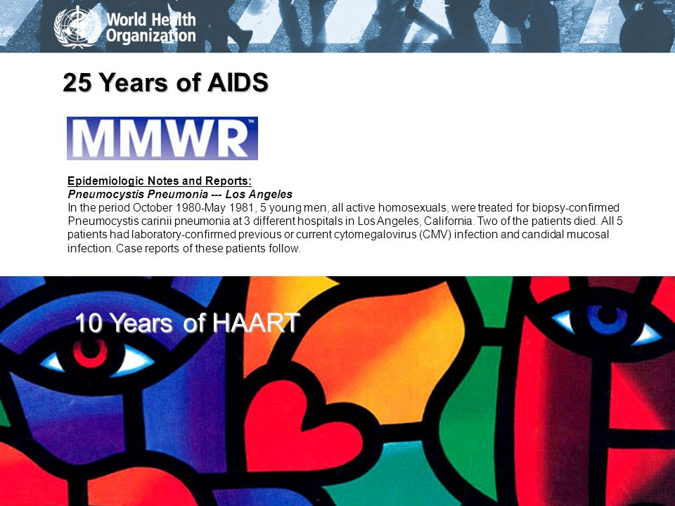 25 Years of AIDS 10 Years of HAART Epidemiologic Notes and Reports: