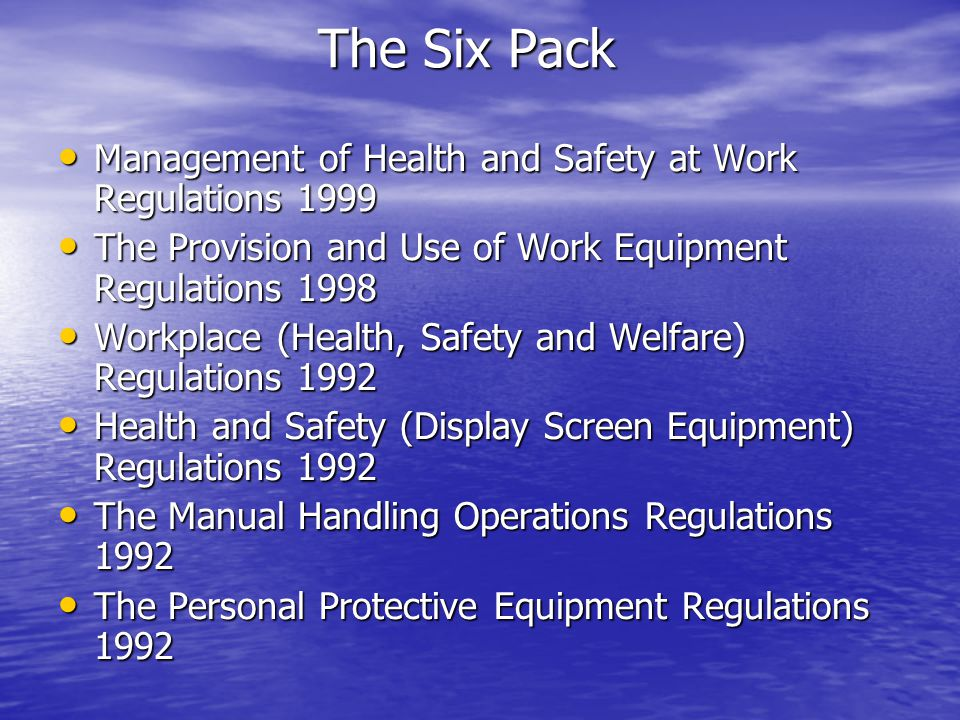 The Six Pack Management of Health and Safety at Work Regulations 1999