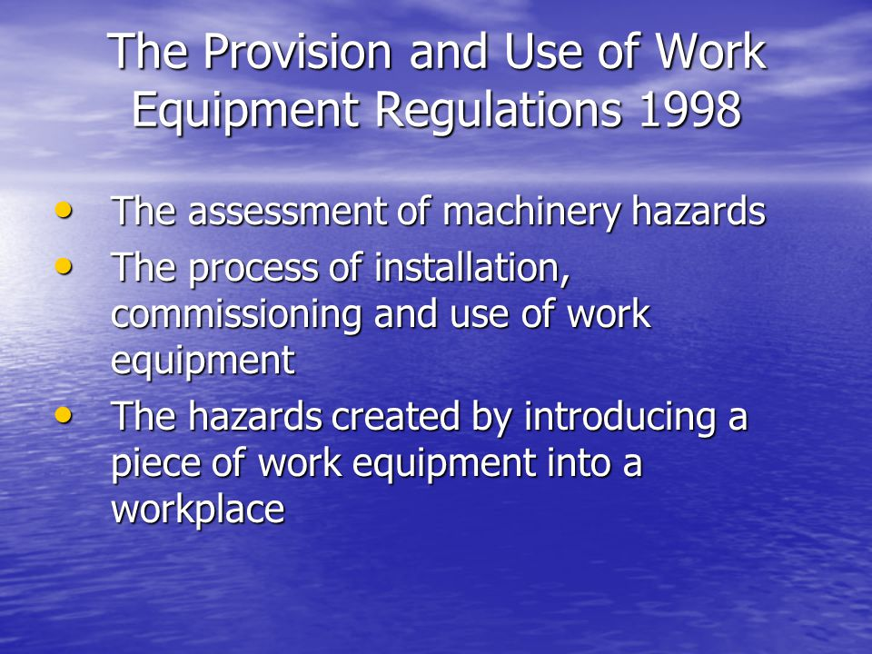 The Provision and Use of Work Equipment Regulations 1998