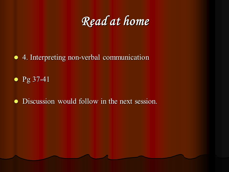 Read at home 4. Interpreting non-verbal communication Pg 37-41