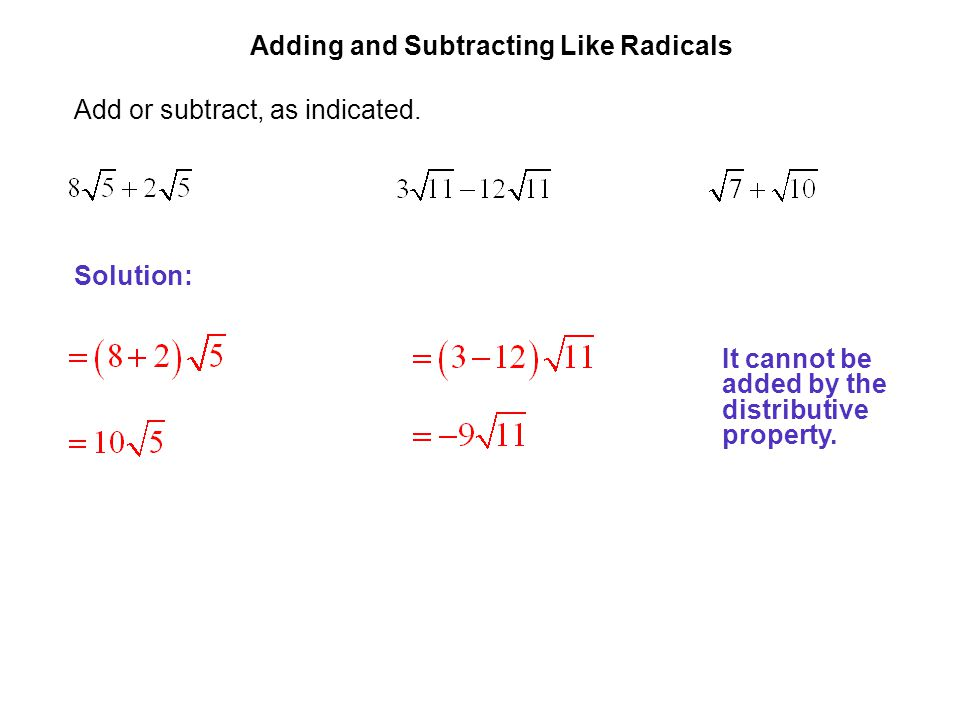 EXAMPLE 1 Adding and Subtracting Like Radicals. Add or subtract, as indicated.