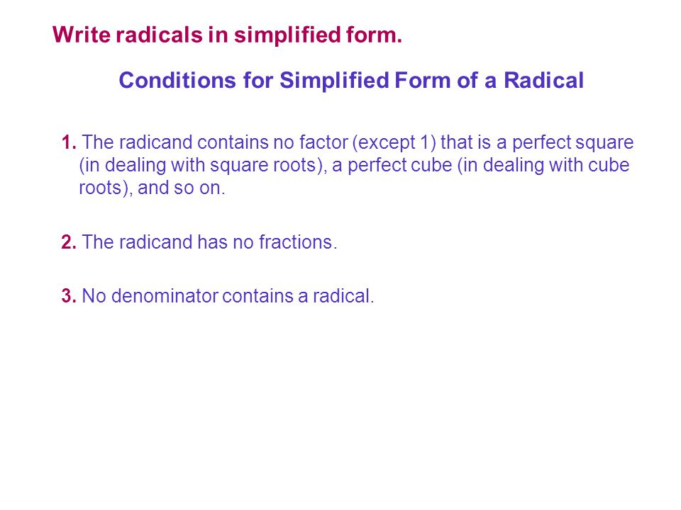 Write radicals in simplified form.