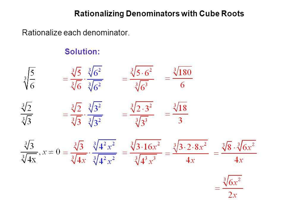 EXAMPLE 5 Rationalizing Denominators with Cube Roots Rationalize each denominator. Solution: