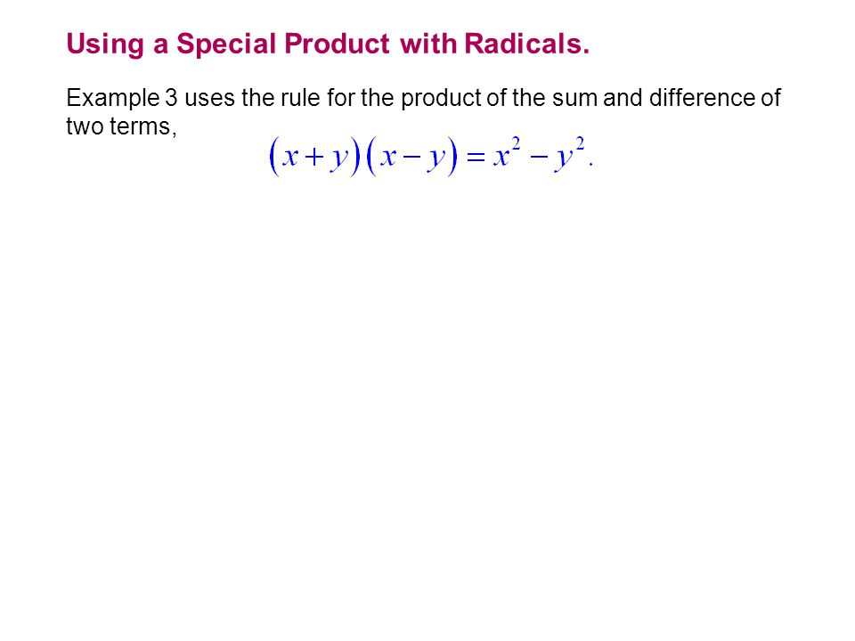 Using a Special Product with Radicals.