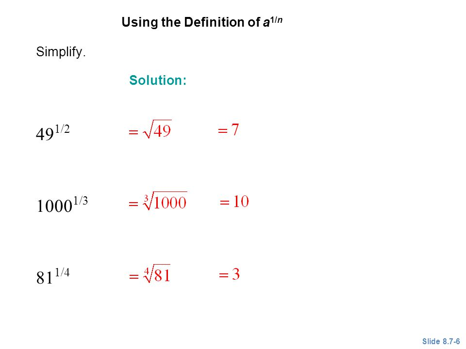 491/ /3 811/4 EXAMPLE 1 Using the Definition of a1/n Simplify.