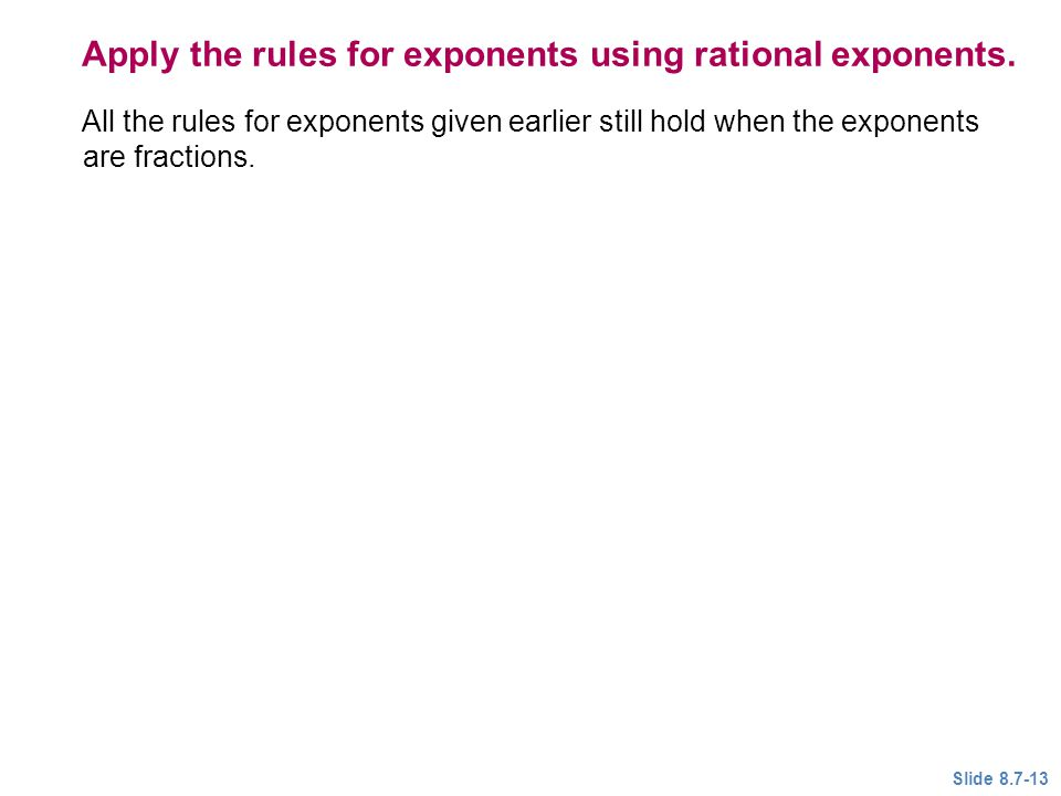 Apply the rules for exponents using rational exponents.