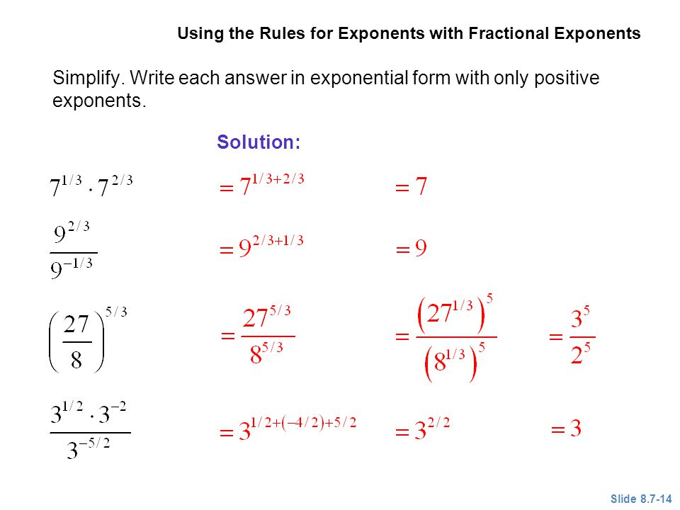 EXAMPLE 4 Using the Rules for Exponents with Fractional Exponents. Simplify. Write each answer in exponential form with only positive exponents.