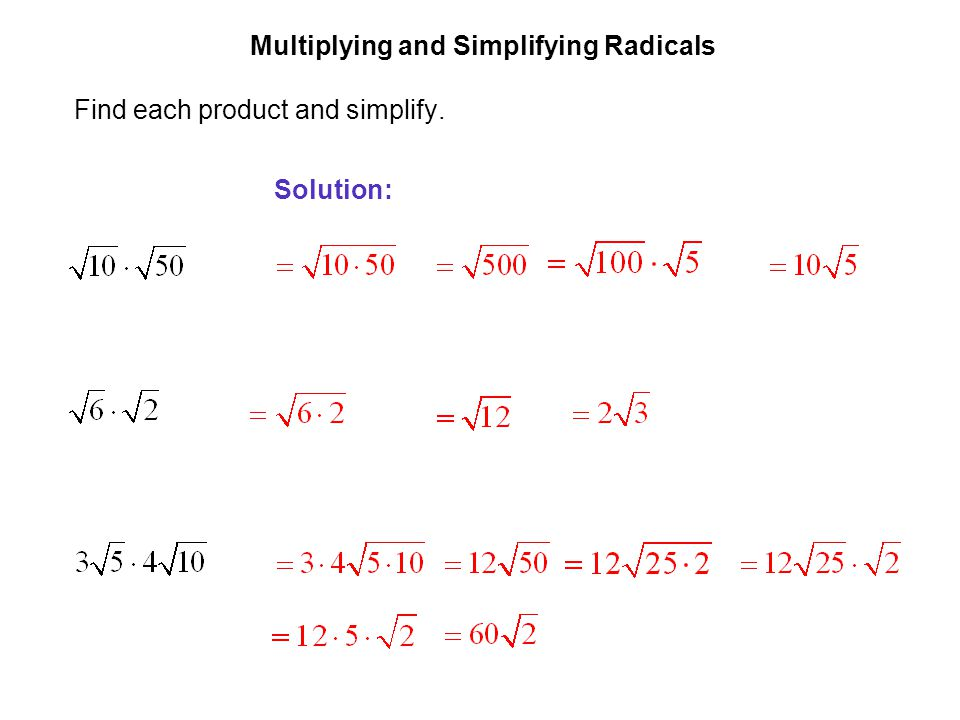 EXAMPLE 3 Multiplying and Simplifying Radicals Find each product and simplify. Solution: