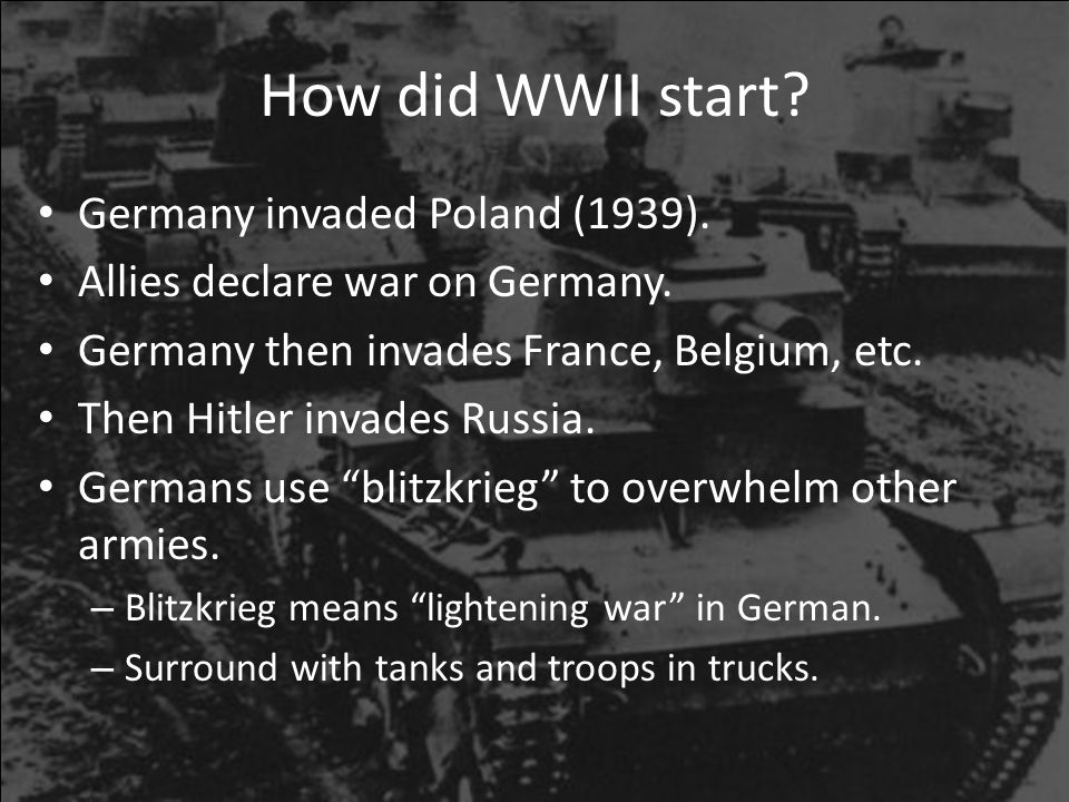 How did WWII start Germany invaded Poland (1939).