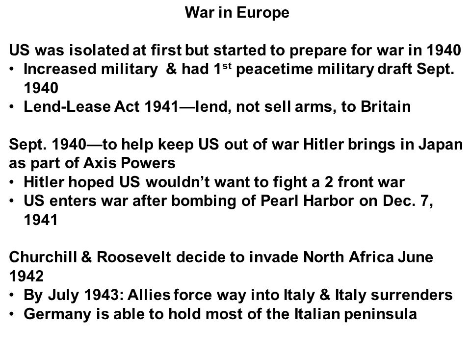 War in Europe US was isolated at first but started to prepare for war in Increased military & had 1st peacetime military draft Sept