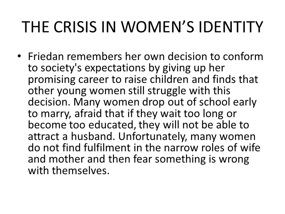 THE CRISIS IN WOMEN'S IDENTITY