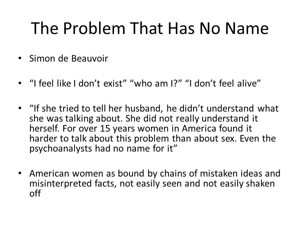 the problem that has no name Woman during the war and after betty friedans impact on the woman.
