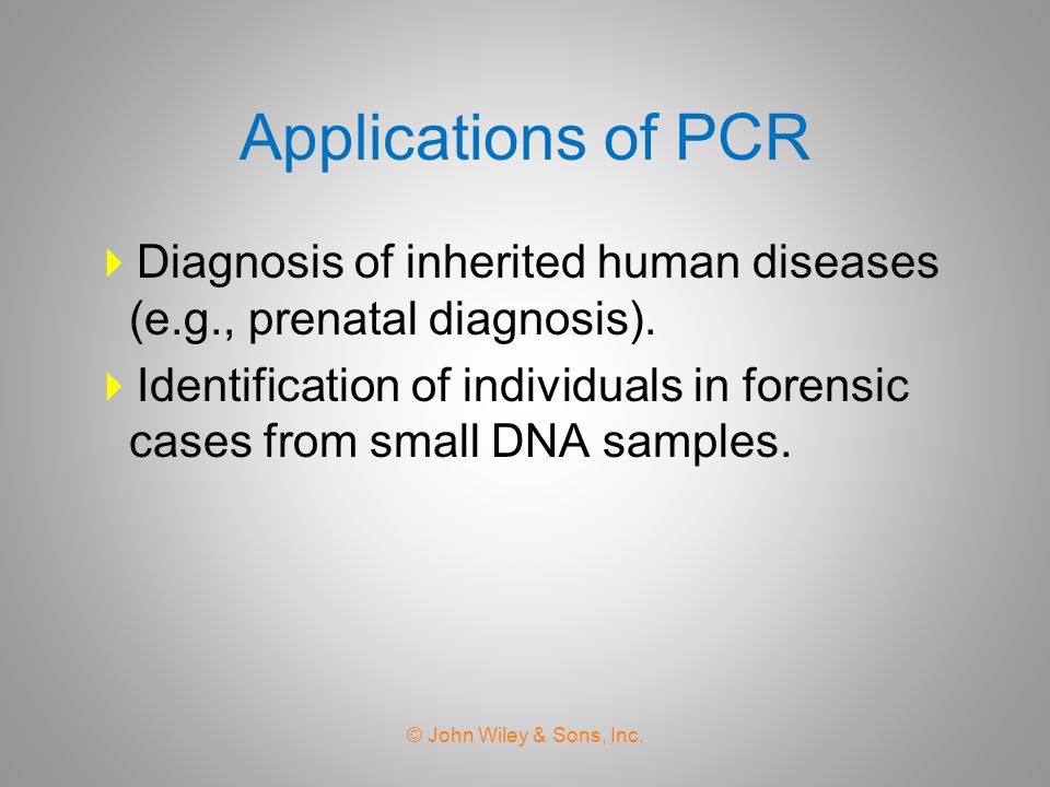 Applications of PCR Diagnosis of inherited human diseases (e.g., prenatal diagnosis).