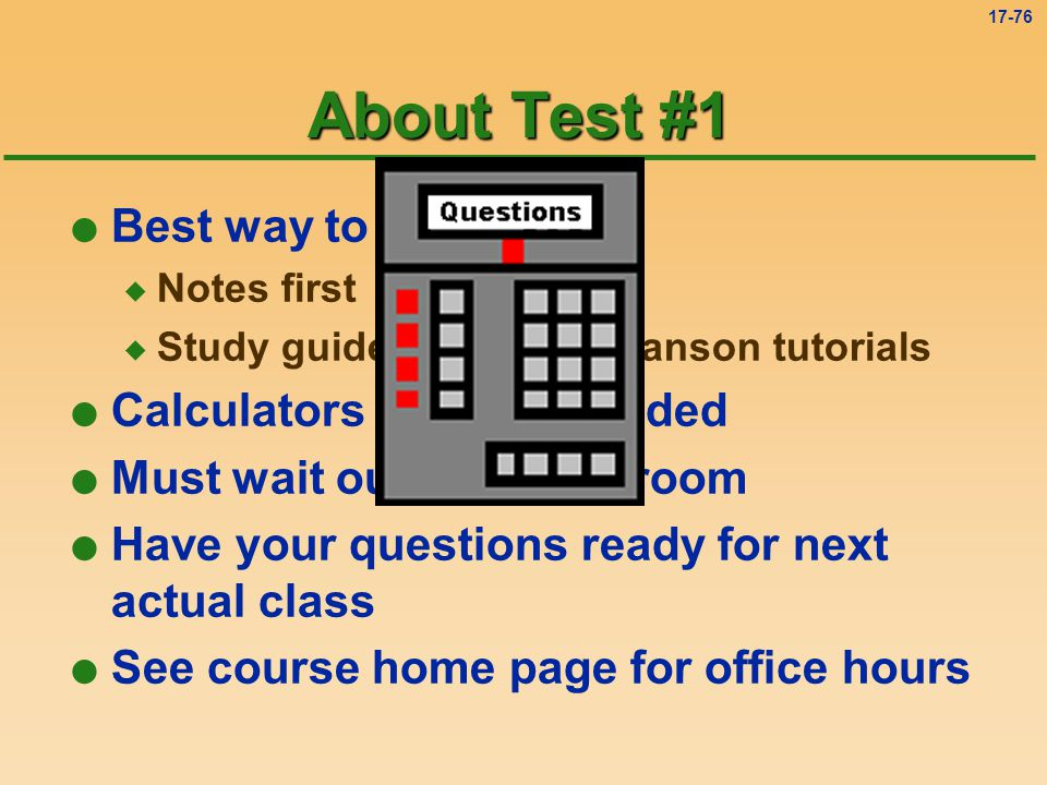 About Test #1 Best way to study Calculators will be provided
