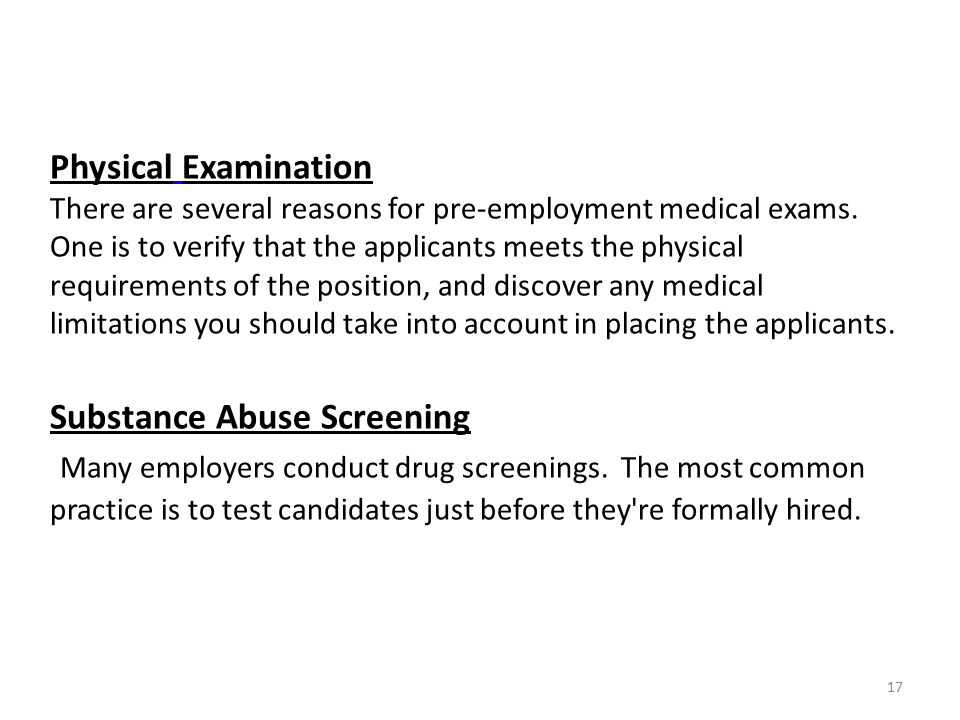 Physical Examination There are several reasons for pre-employment medical exams.