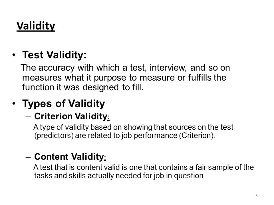 Validity Test Validity: Types of Validity Criterion Validity: