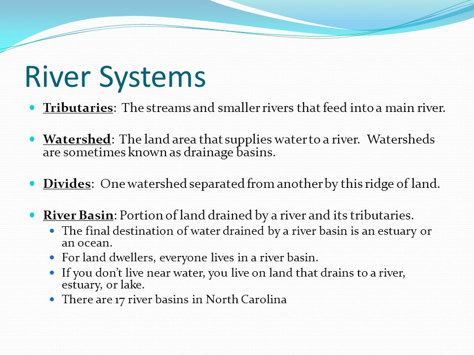 River Systems Tributaries The Streams And Smaller Rivers That Feed Into A Main