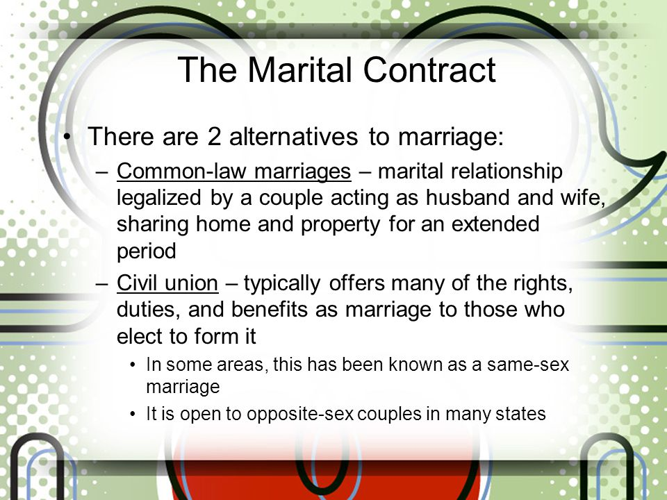 The Marital Contract There are 2 alternatives to marriage: