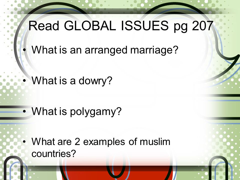Read GLOBAL ISSUES pg 207 What is an arranged marriage
