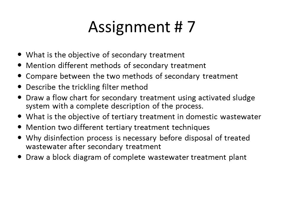 Assignment # 7 What is the objective of secondary treatment