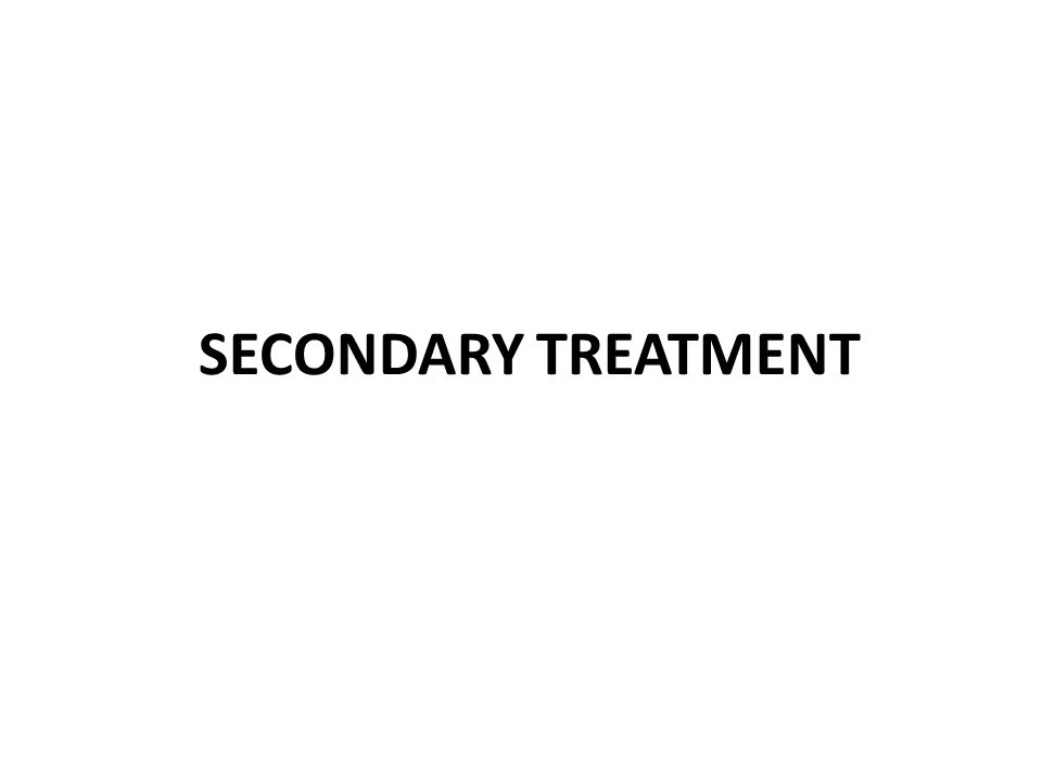 SECONDARY TREATMENT