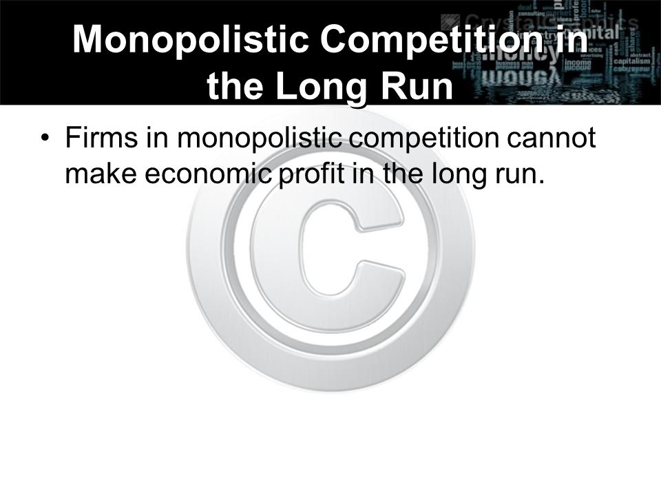Monopolistic Competition in the Long Run