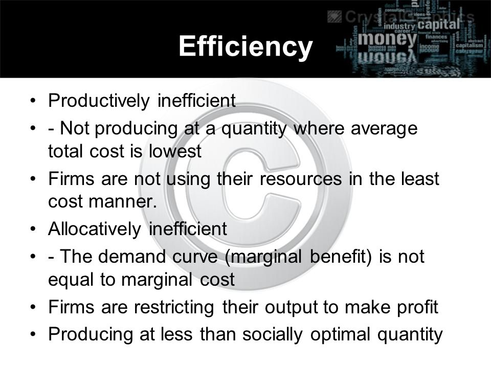 Efficiency Productively inefficient