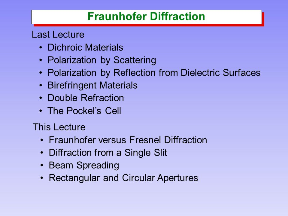 fraunhofer diffraction experiment Fraunhofer diffraction takes place when the incident wave has initially a plane wavefront, which is an imaginary surface perpendicular to the rays that form the beam of light.