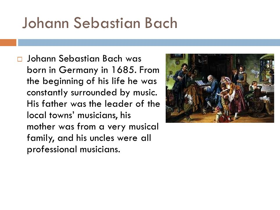 an introduction to the family of musicians of johann sebastian bach Create lesson plans from 425 movies and film clips, bach's fight for freedom, johann sebastian bach, classical music, germany.