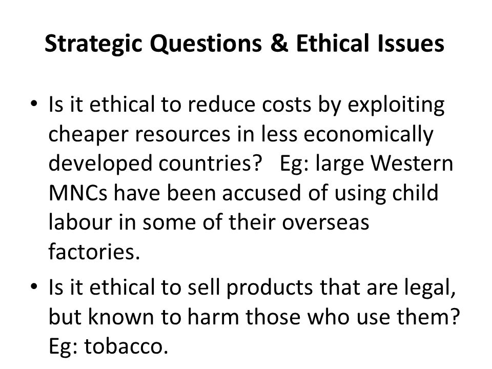 tobacco ethical issues What is a branch-plant economy a branch plant economy is a factory operated from a country outside of a host country 3 explain the four disadvantages of canada.