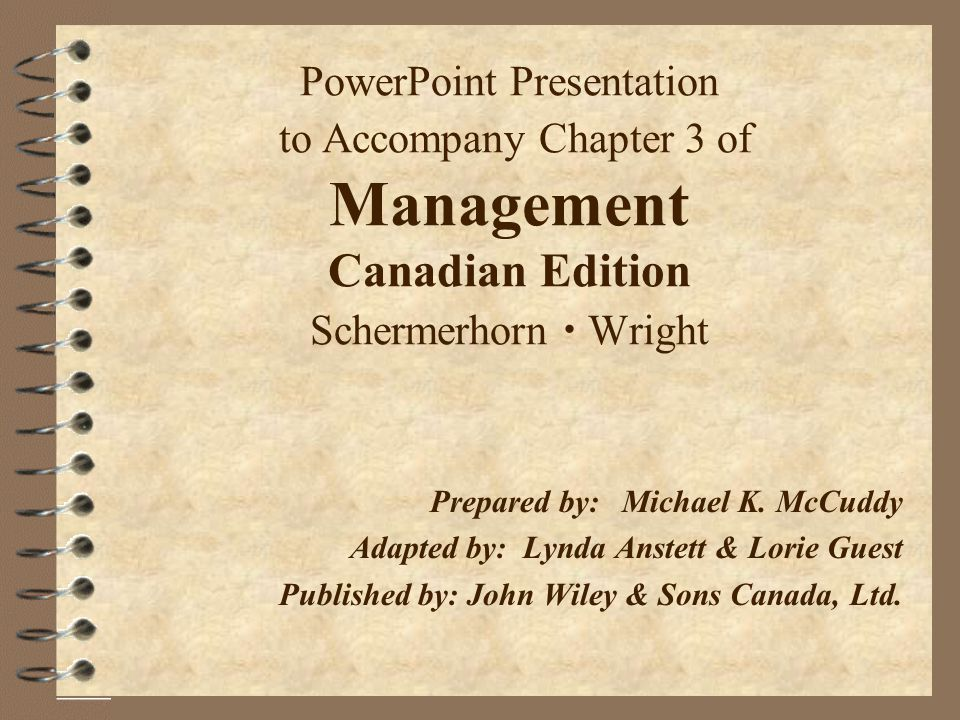 PowerPoint Presentation to Accompany Chapter 3 of Management Canadian Edition Schermerhorn  Wright