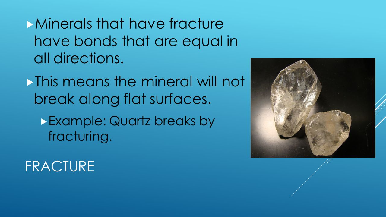 This means the mineral will not break along flat surfaces.