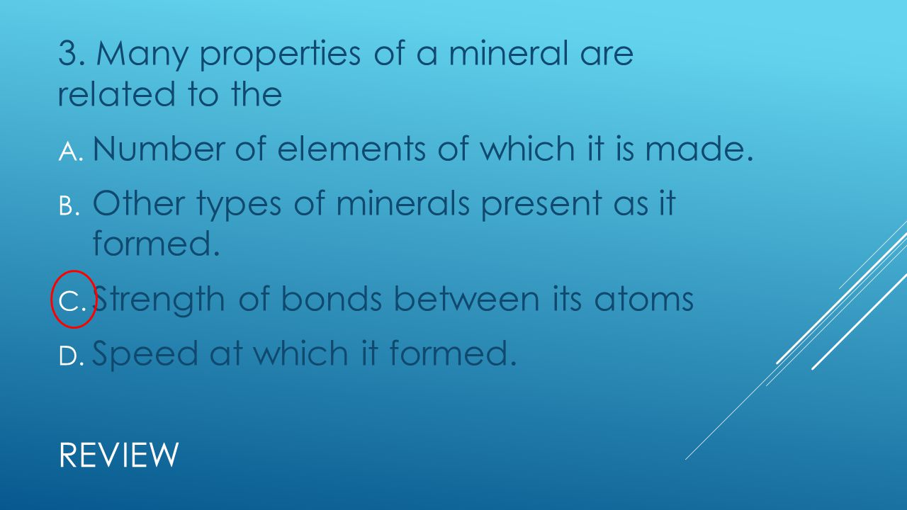 3. Many properties of a mineral are related to the