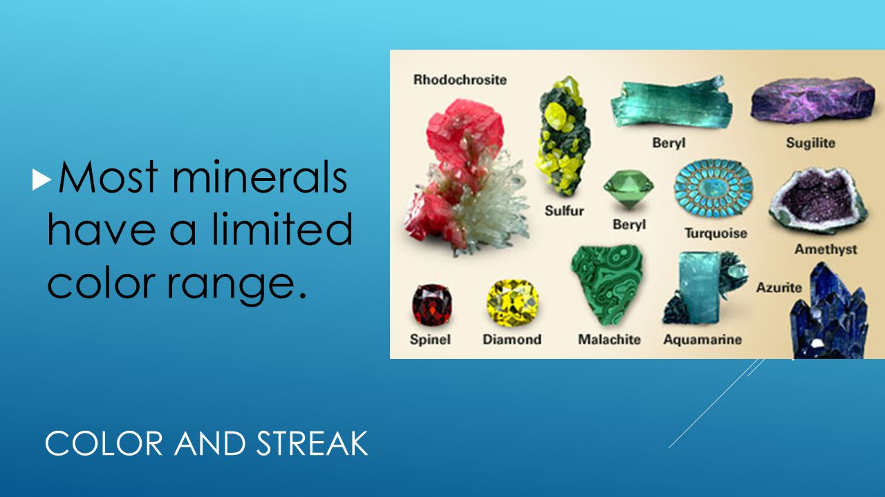 Most minerals have a limited color range.